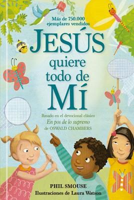 Jesús Quiere Todo De Mi (Tapa Dura)