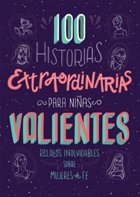100 Historias Extraordinarias Para Niñas Valientes (Rústica)