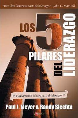 Los 5 Pilares Del Liderazgo (Rústica)