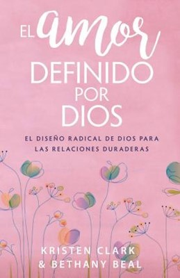 El Amor Definido Por Dios (Rústica)