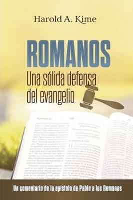 Romanos: Una Sólida Defensa Del Evangelio (Rústica)