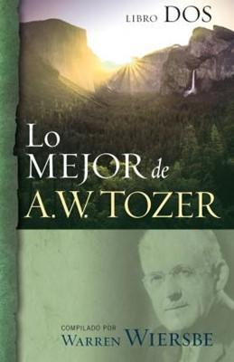 Lo Mejor de A.W. Tozer Tomo 2 (Rústica)