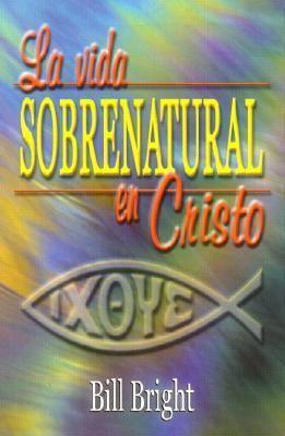 La Vida Sobrenatural En Cristo (Rústica)