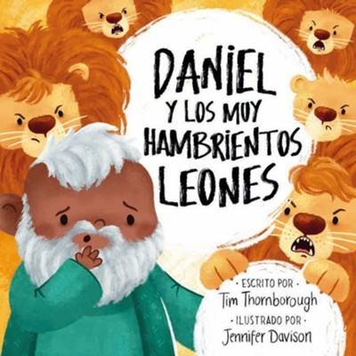 Daniel y Los Muy Hambrientos Leones (Rústica)