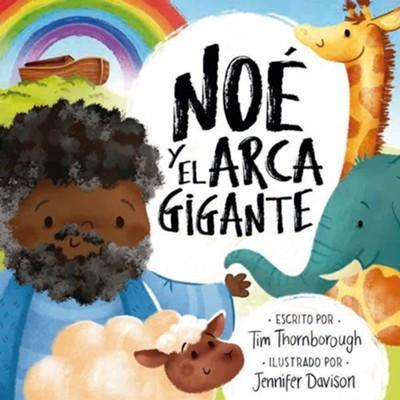 Noé y El Arca Gigante (Rústica)