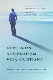 Depresión, Ansiedad y La Vida Cristiana (Rústica)