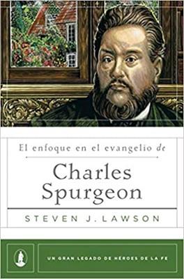 El Enfoque En El Evangelio De Charles Spurgeon (Rústica)