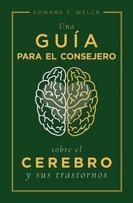 Una Guía Para El Consejero Sobre El Cerebro y Sus Trastornos (Rústica)