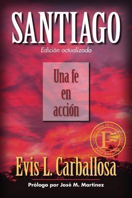 Santiago: Una Fe En Acción (Rústica)