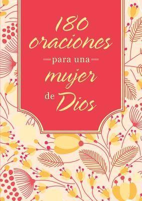 180 Oraciones Para Una Mujer De Dios (Rústica)