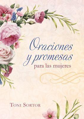 Oraciones y Promesas Para Las Mujeres (Rústica)