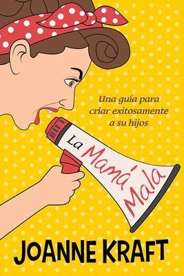 La Mamá Mala (Rústica)