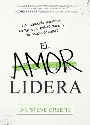 El Amor Lidera (Rústica)