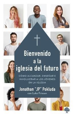 Bienvenido a La Iglesia Del Futuro (Rústica)