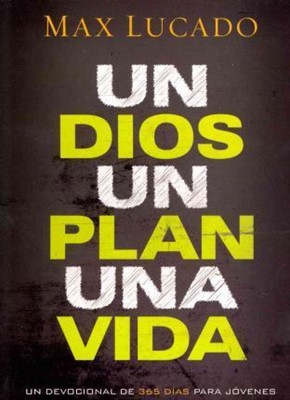 Un Dios, Un Plan, Una Vida (Rústica)