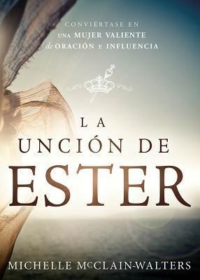 La Unción De Ester (disponible)