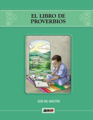 El Libro De Proverbios Guía Del Maestro (Rústica Espiral )