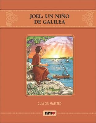 Joel: Un Niño De Galilea Guía Del Maestro (Rústica Espiral )