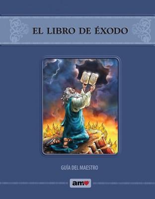 El Libro De Éxodo Guía Del Maestro (Rústica Espiral )