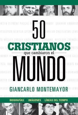 50 Cristianos Que Cambiaron El Mundo (Tapa Dura)