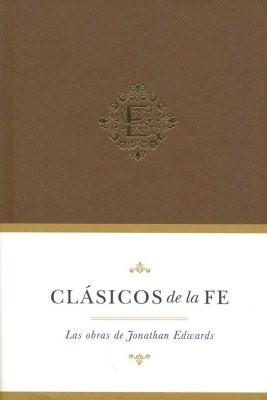 Clásicos De La Fe: Jonathan Edwards (Tapa Dura)