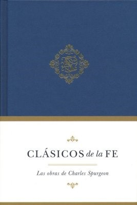 Clásicos De La Fe: Charles Spurgeon (Tapa Dura)