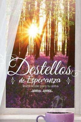 Destellos De Esperanza (Rústica)