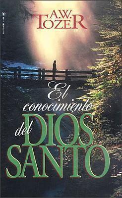 El Conocimiento Del Dios Santo (Rústica)