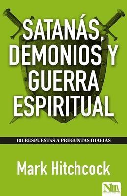 Satanás, Demonios y Guerra Espiritual (rustica)