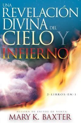 Una Revelación Divina Del Cielo y Del Infierno (rustica)