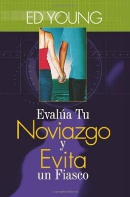 Evalúa Tu Noviazgo y Evita Un Fiasco (rustica)