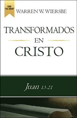 Transformados En Cristo Juan 13:21 (rustica)