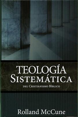 Teología Sistemática del Cristianismo Bíblico (Tapa Dura )