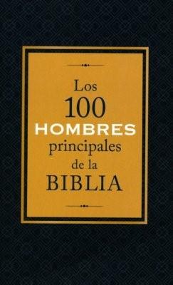 Los 100 Hombres Principales De La Biblia (rustica)