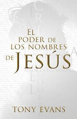 El Poder De Los Nombres De Jesús (rustica)