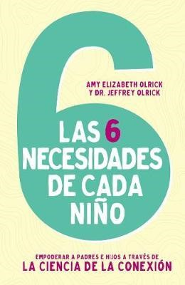 Las Seis Necesidades De Cada Niño (rustica)
