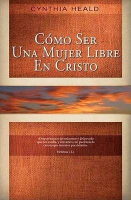 Como Ser Una Mujer Libre En Cristo (rustica)