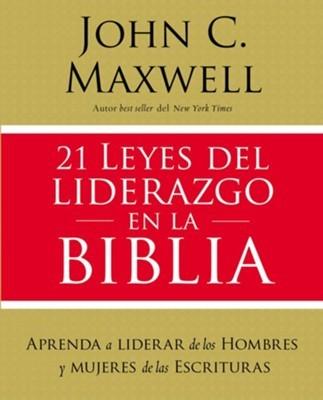 21 Leyes Del liderazgo En La Biblia (rustica)