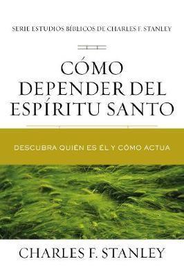 Como Depender Del Espíritu Santo (rustica)