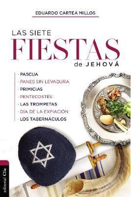 Las Siete Fiestas De Jehová (rustica)