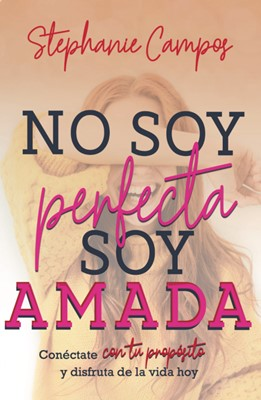 No Soy Perfecta, Soy Amada (rustica)