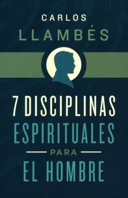 7 Disciplinas Espirituales Para El Hombre (rustica)