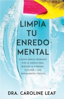 Limpia Tu Enredo Mental (rustica)