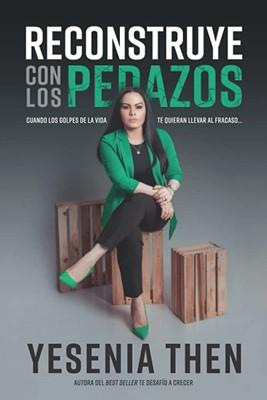 Reconstruye Con Los Pedazos (rustica)