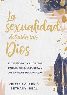 La Sexualidad Definida por Dios (Rústica)