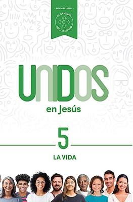 Unidos en Jesús: La Vida (Rústica)