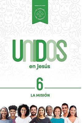 Unidos en Jesús: La Misión (Rústica)