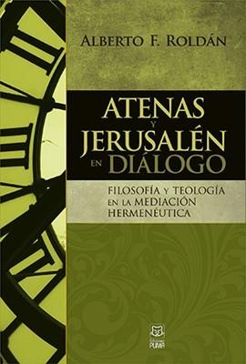 Atenas y Jerusalén en Diálogo (Rústico)