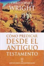 Cómo Predicar desde el Antiguo Testamento (Rústica)