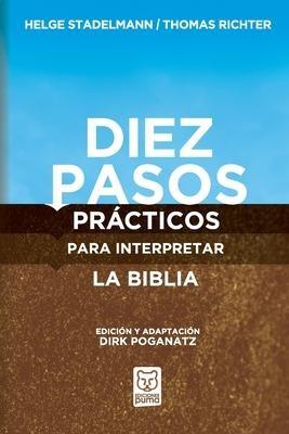 Diez Pasos Prácticos para Interpretar la Biblia (Rústica)